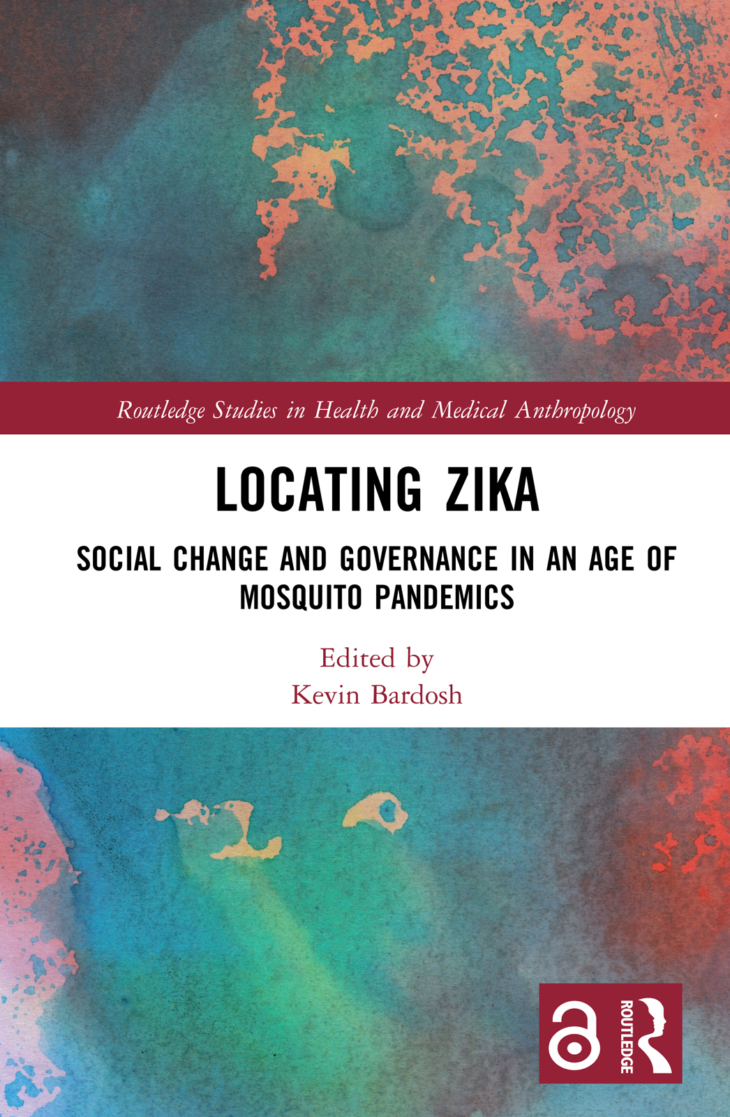 Locating Zika: Social Change and Governance in an Age of Mosquito Pandemics, 1st Edition (Hardback) book cover