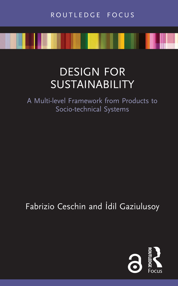 Design for Sustainability: A Multi-level Framework from Products to Socio-technical Systems book cover