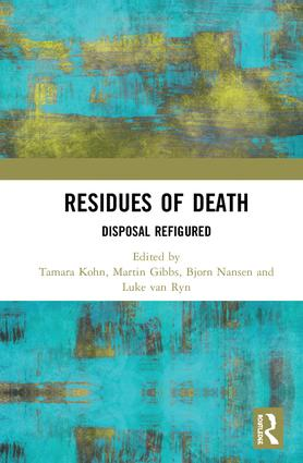 Residues of Death: Disposal Refigured, 1st Edition (Hardback) book cover