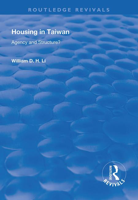 Housing in Taiwan: Agency and Structure?, 1st Edition (Paperback) book cover