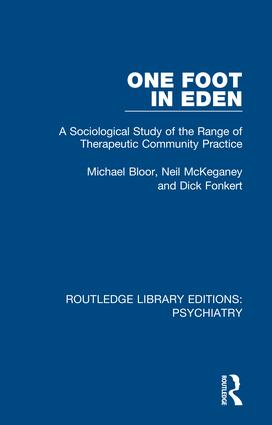 One Foot in Eden: A Sociological Study of the Range of Therapeutic Community Practice book cover