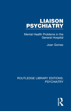 Liaison Psychiatry: Mental Health Problems in the General Hospital, 1st Edition (Hardback) book cover