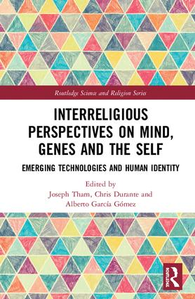 Interreligious Perspectives on Mind, Genes and the Self: Emerging Technologies and Human Identity book cover