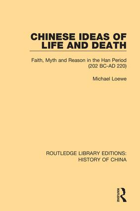 Chinese Ideas of Life and Death: Faith, Myth and Reason in the Han Period (202 BC-AD 220) book cover