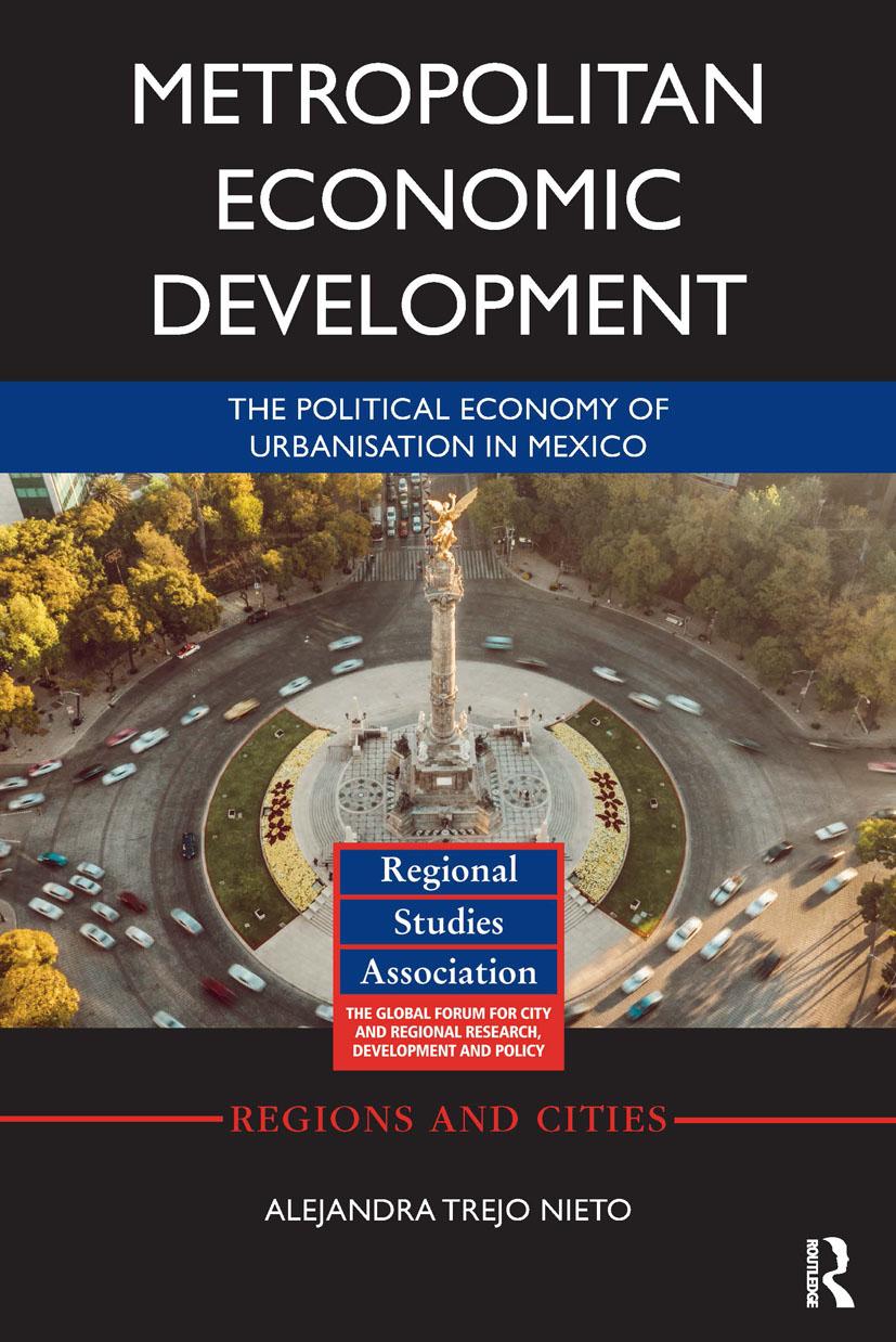 Metropolitan Economic Development: The Political Economy of Urbanisation in Mexico, 1st Edition (Hardback) book cover