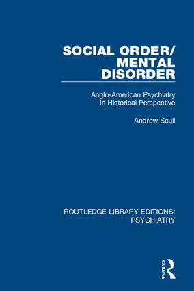 Social Order/Mental Disorder: Anglo-American Psychiatry in Historical Perspective book cover