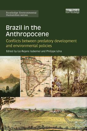 Brazil in the Anthropocene: Conflicts between predatory development and environmental policies book cover