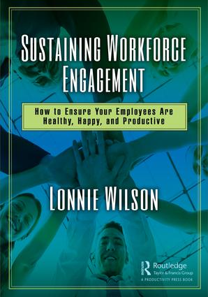 Sustaining Workforce Engagement: How to Ensure Your Employees Are Healthy, Happy, and Productive book cover