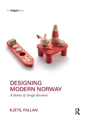 Designing Modern Norway: A History of Design Discourse book cover