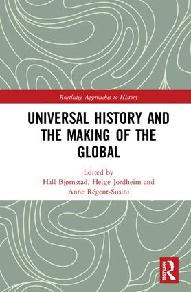 Universal History and the Making of the Global: 1st Edition (Hardback) book cover