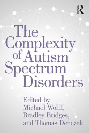 The Complexity of Autism Spectrum Disorders: 1st Edition (Paperback) book cover
