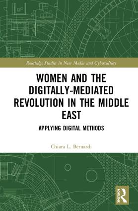 Women and the Digitally-Mediated Revolution in the Middle East: Applying Digital Methods, 1st Edition (Hardback) book cover