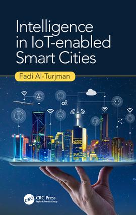 Intelligence in IoT-enabled Smart Cities: 1st Edition (Hardback) book cover