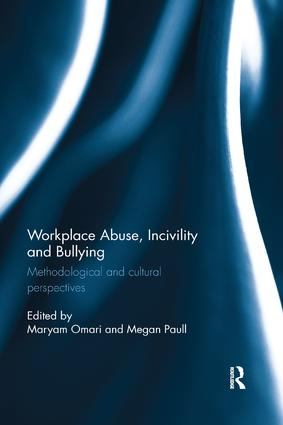 Workplace Abuse, Incivility and Bullying: Methodological and cultural perspectives, 1st Edition (Paperback) book cover