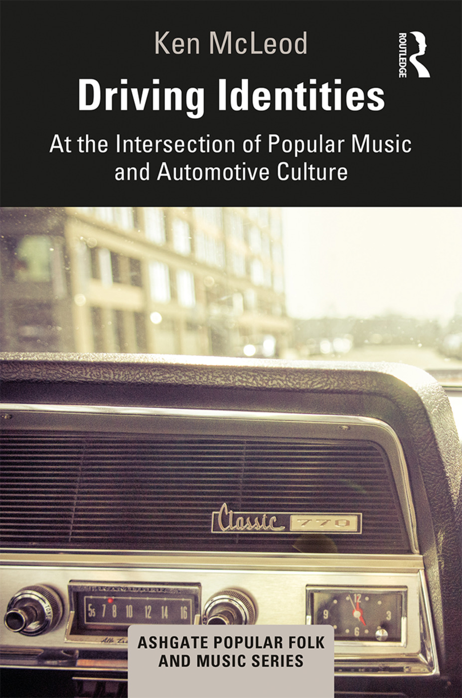 Driving Identities: At the Intersection of Popular Music and Automotive Culture, 1st Edition (Hardback) book cover