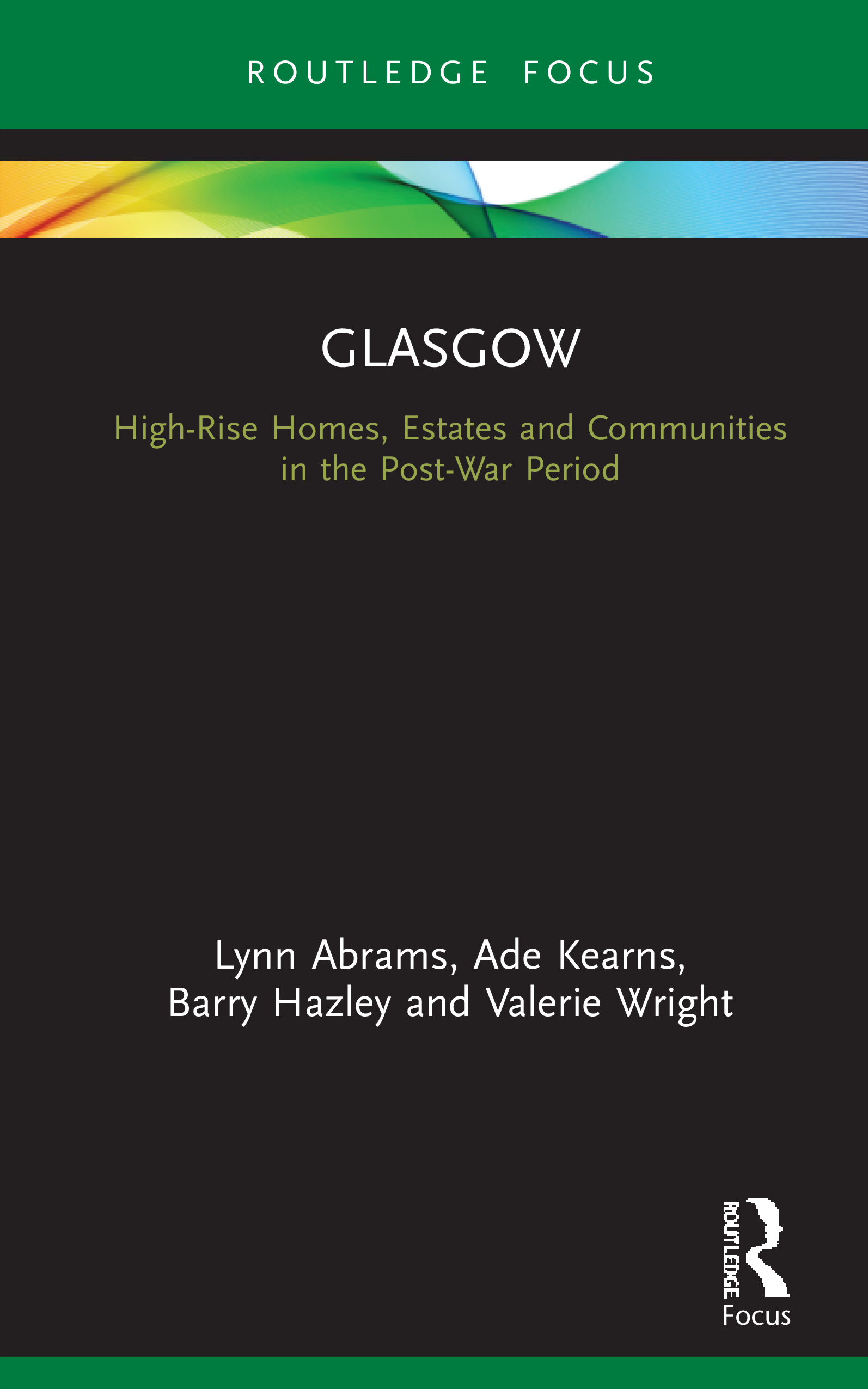 Glasgow: High-Rise Homes, Estates and Communities in the Post-War Period, 1st Edition (Hardback) book cover