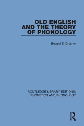Old English and the Theory of Phonology: 1st Edition (Hardback) book cover