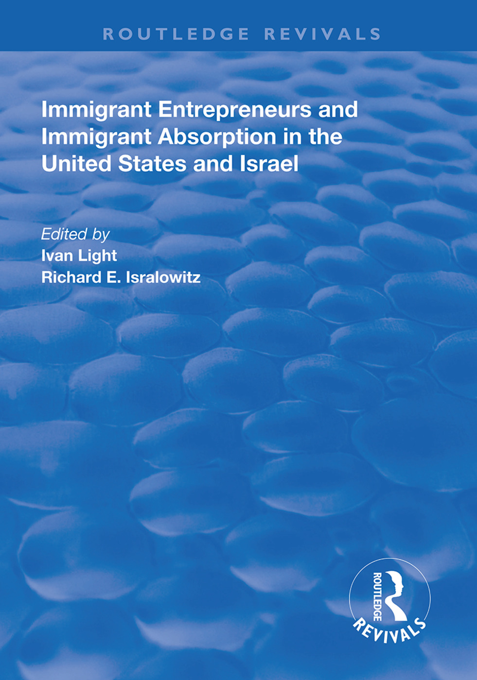 Immigrant Entrepreneurs and Immigrants in the United States and Israel book cover