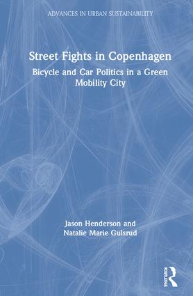 Street Fights in Copenhagen: Bicycle and Car Politics in a Green Mobility City book cover