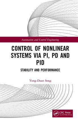 Control of Nonlinear Systems via PI, PD and PID: Stability and Performance book cover