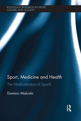 Sport, Medicine and Health: The medicalization of sport? book cover