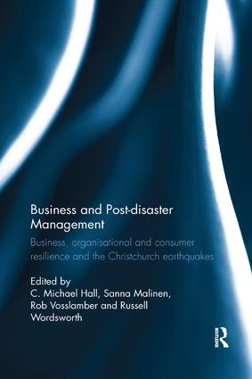 Business and Post-disaster Management: Business, organisational and consumer resilience and the Christchurch earthquakes, 1st Edition (Paperback) book cover
