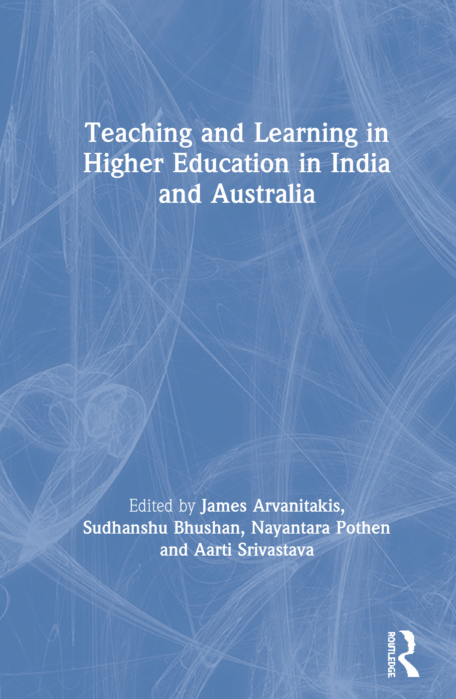 Teaching and Learning in Higher Education in India and Australia book cover