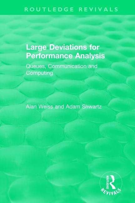 Large Deviations For Performance Analysis: Queues, Communication and Computing, 1st Edition (Paperback) book cover