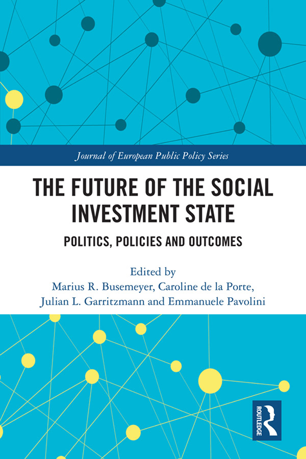 The Future of the Social Investment State: Politics, Policies and Outcomes book cover