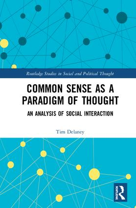 Common Sense as a Paradigm of Thought: An Analysis of Social Interaction, 1st Edition (Hardback) book cover