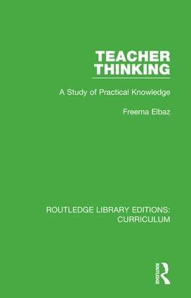 Teacher Thinking: A Study of Practical Knowledge, 1st Edition (Hardback) book cover