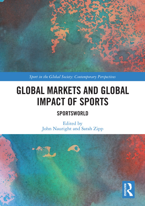 Global Markets and Global Impact of Sports: SportsWorld, 1st Edition (Hardback) book cover