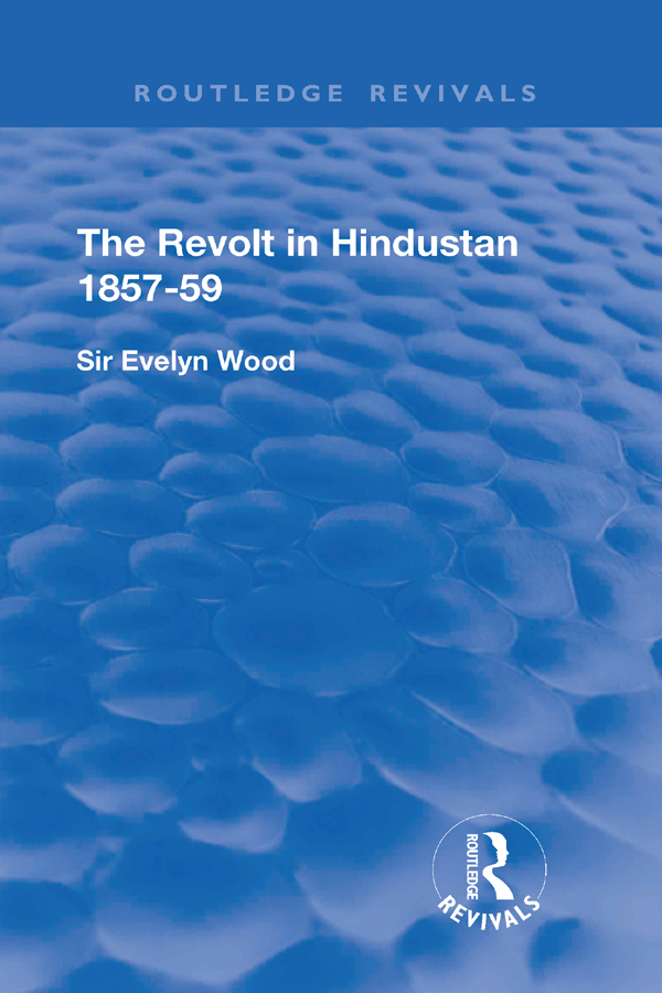 The Revolt in Hindustan 1857 - 59: With Eight Illustrations and Five Maps book cover