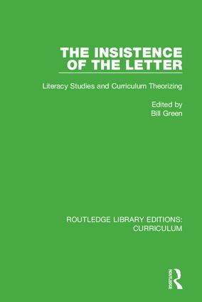 The Insistence of the Letter: Literacy Studies and Curriculum Theorizing, 1st Edition (Hardback) book cover