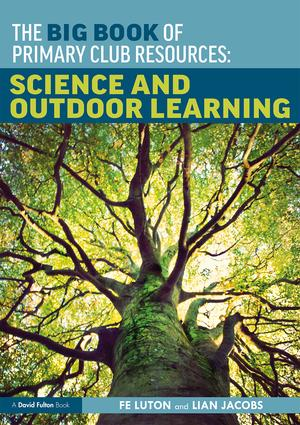 The Big Book of Primary Club Resources: Science and Outdoor Learning book cover