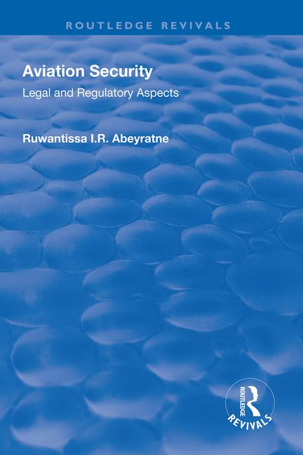 Aviation Security: Legal and Regulatory Aspects, 1st Edition (Paperback) book cover