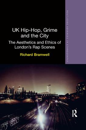 UK Hip-Hop, Grime and the City: The Aesthetics and Ethics of London's Rap Scenes book cover