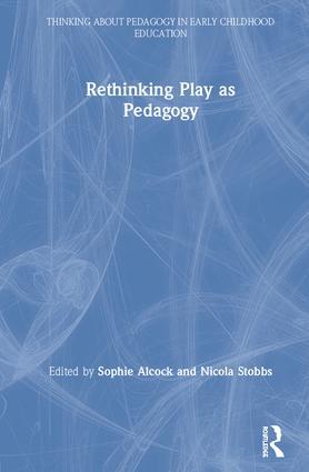 Rethinking Play as Pedagogy: 1st Edition (Hardback) book cover