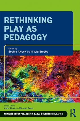 Rethinking Play as Pedagogy: 1st Edition (Paperback) book cover