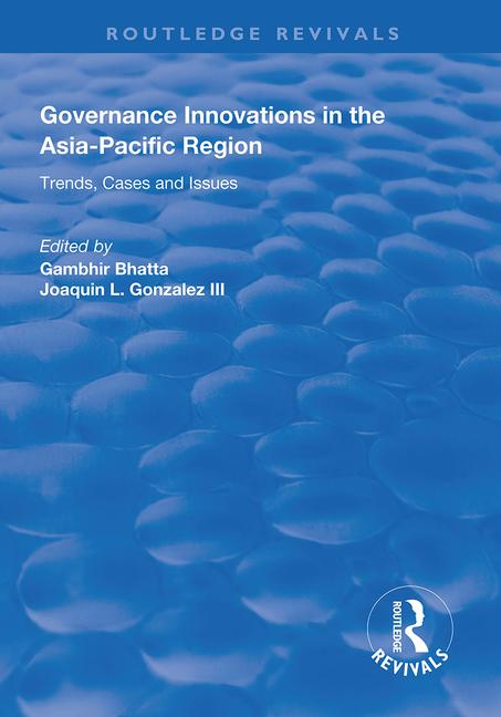 Governance Innovations in the Asia-Pacific Region: Trends, Cases, and Issues book cover