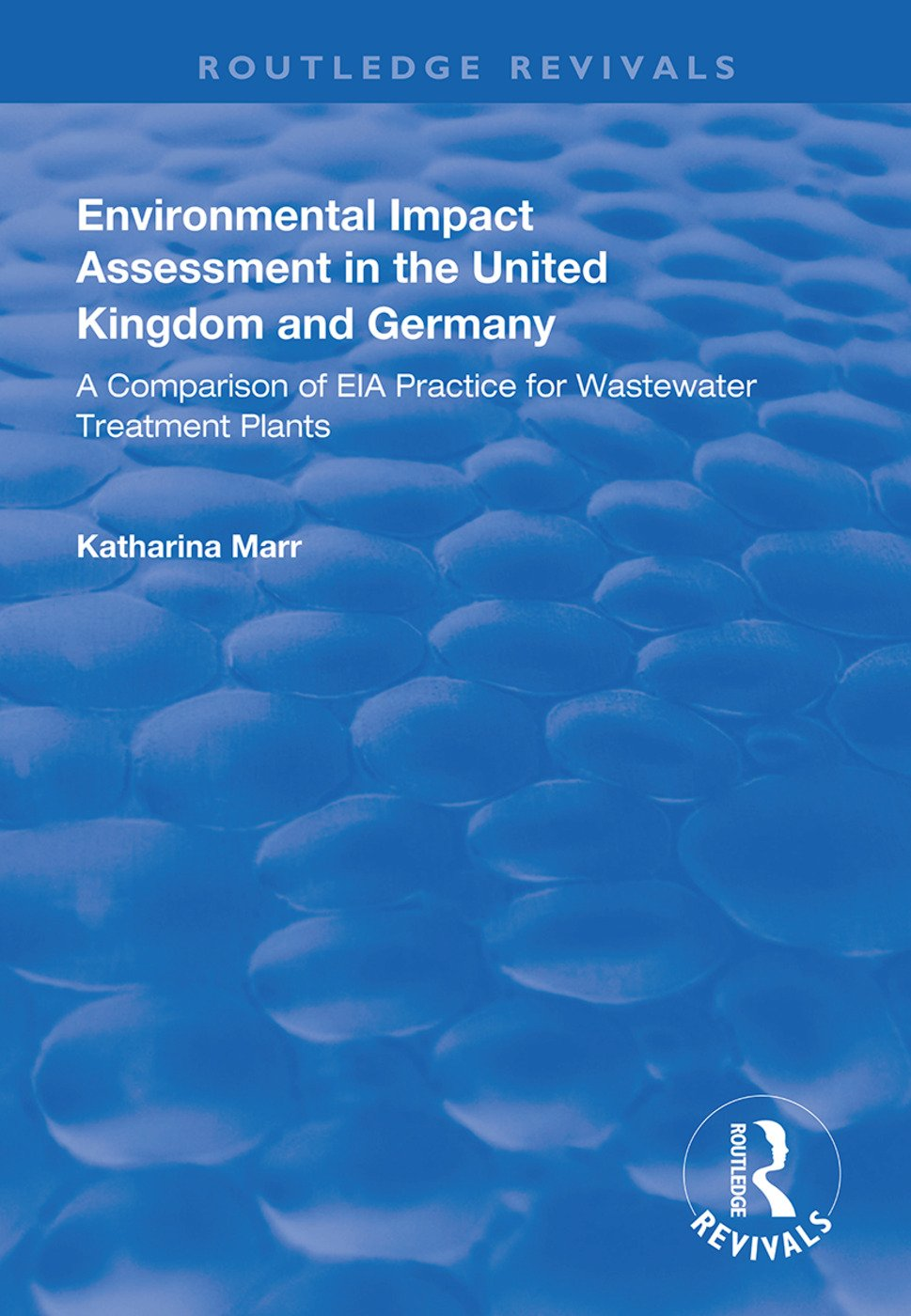 Environmental Impact Assessment in the United Kingdom and Germany: Comparision of EIA Practice for Wastewater Treatment Plants book cover