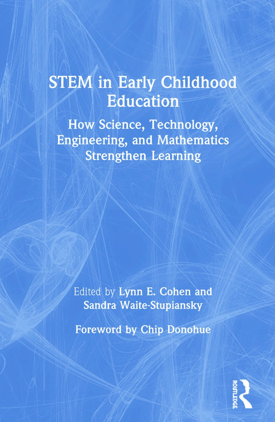 STEM in Early Childhood Education: How Science, Technology, Engineering, and Mathematics Strengthen Learning book cover