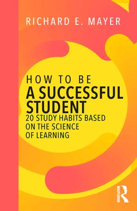 How to Be a Successful Student: 20 Study Habits Based on the Science of Learning, 1st Edition (Paperback) book cover