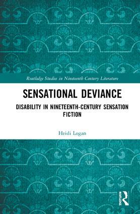Sensational Deviance: Disability in Nineteenth-Century Sensation Fiction book cover