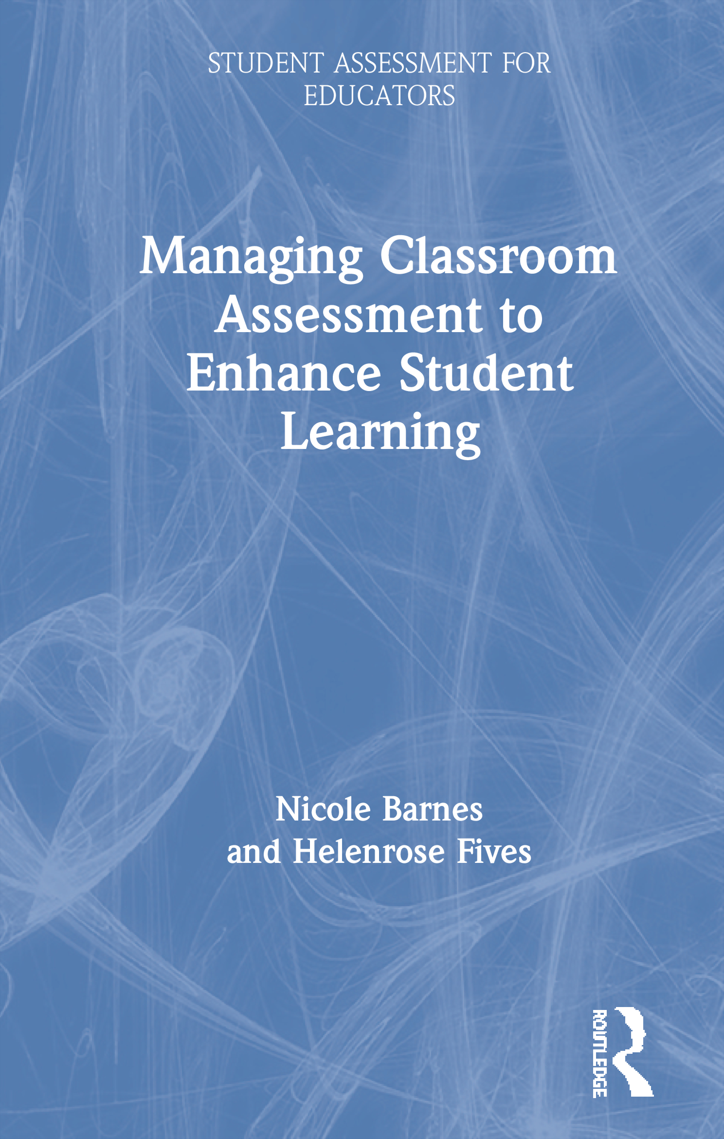 Managing Classroom Assessment to Enhance Student Learning book cover