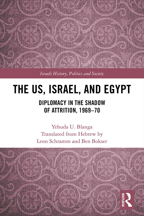 The US, Israel, and Egypt: Diplomacy in the Shadow of Attrition, 1969-70 book cover
