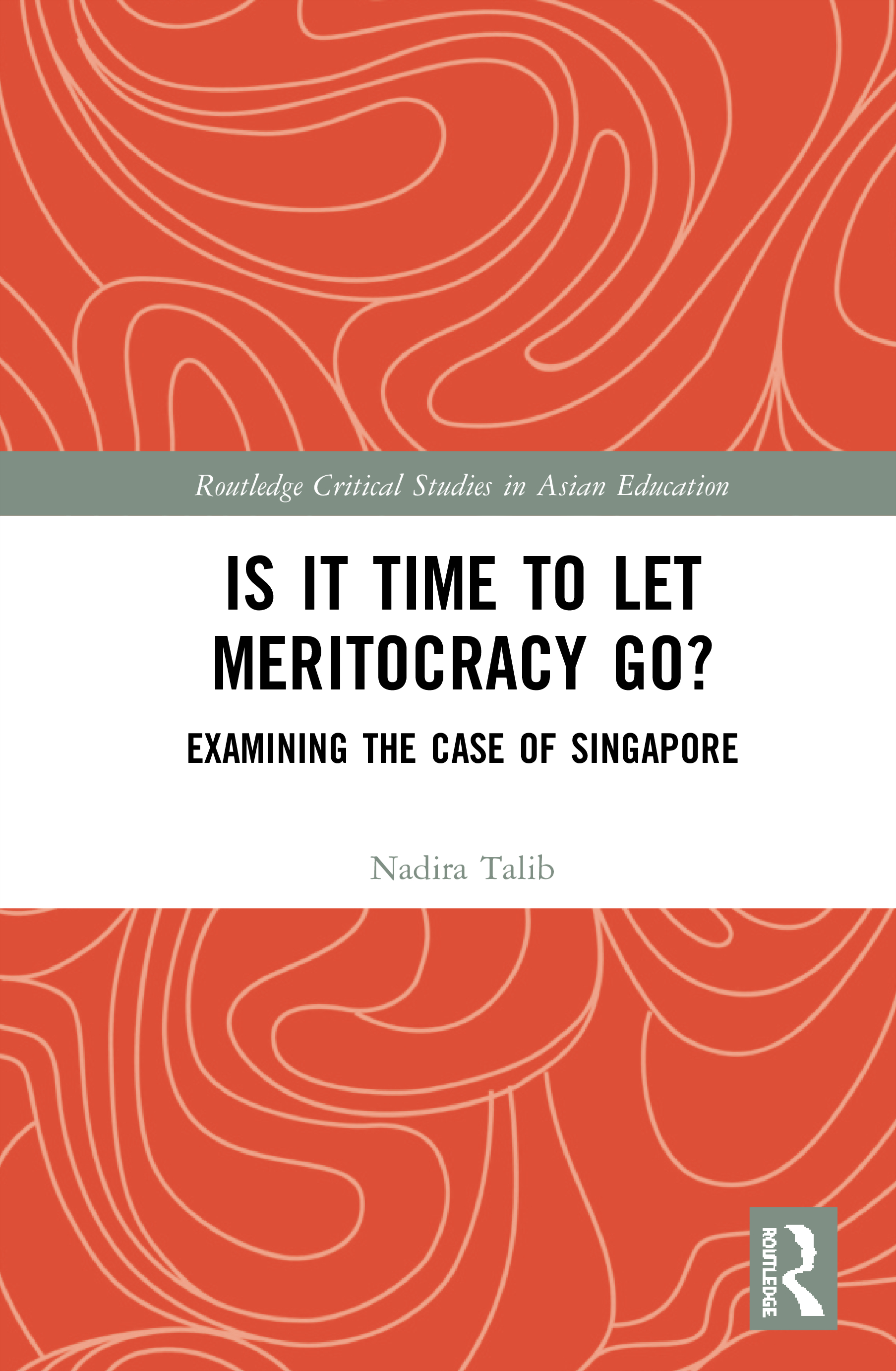 Is it Time to Let Meritocracy Go?: Examining the Case of Singapore book cover