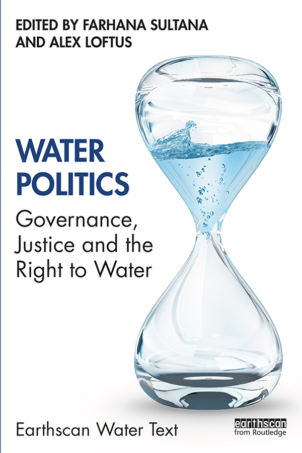 Water Politics: Governance, Justice and the Right to Water book cover