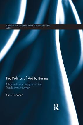 The Politics of Aid to Burma: A Humanitarian Struggle on the Thai-Burmese Border book cover