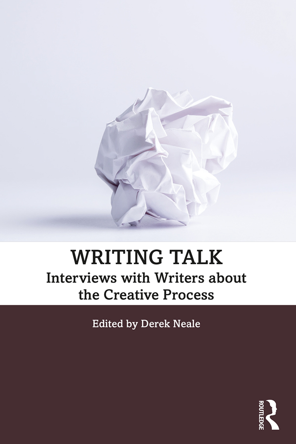 Writing Talk: Interviews with Writers about the Creative Process, 1st Edition (Paperback) book cover